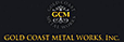 Gold Coast Metalworks, Inc.